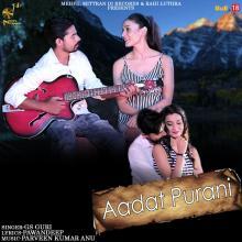 Aadat Purani
