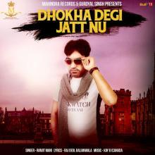 Dhokha Degi Jatt Nu