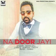 Na Door Jayi
