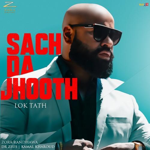 Sach Da Jhooth (Lok Tath)
