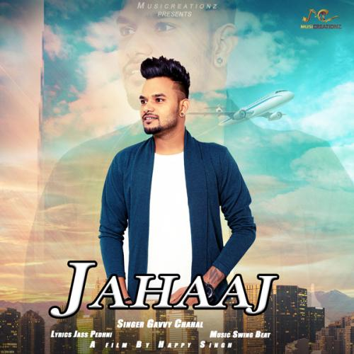 Download Song Ek Passe Tu Babbu: Play & Download Latest Punjabi Mp3 Song Jahaaj By Gavvy