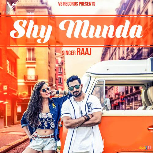 Singha New Song Sheh Mp3 Download: Play & Download Latest Punjabi Mp3 Song Shy Munda By Raaj