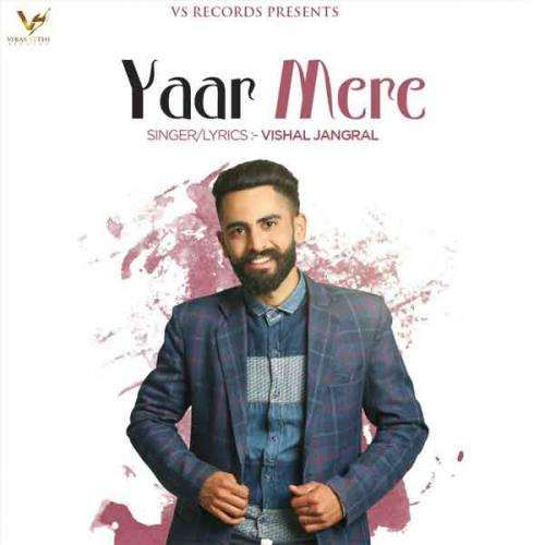Bewafa Tu Song Guri Mad Com: Yaar Mere - Vishal Jangral