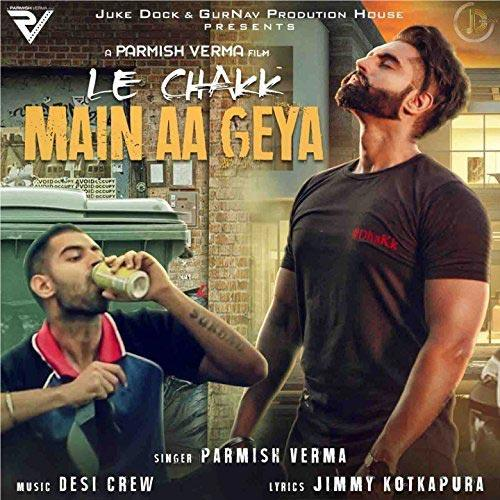 Shara Song Download Parmish Verma: Play & Download Latest Punjabi Mp3 Song LE CHAKK MAIN AA