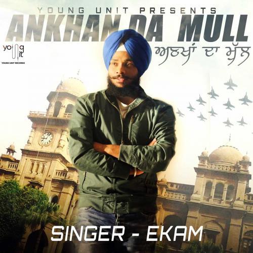 Download Song Ek Passe Tu Babbu: Play & Download Latest Punjabi Song Ankhan Da Mull By Ekam