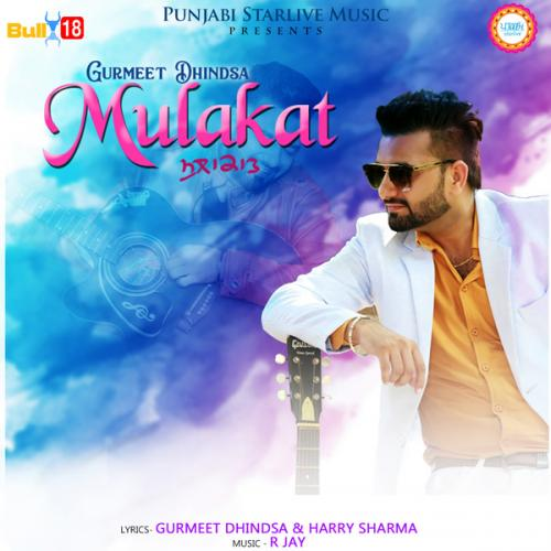 Pehli Mulakat Mp3 By Rohanpreet Singh: Play & Download Latest Punjabi Mp3 Song Mulakat By Gurmeet