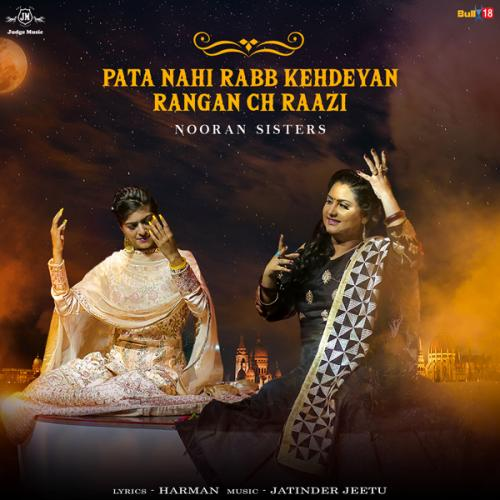 Pata Nahi Rabb Kehdeyan Rangan Ch Raazi
