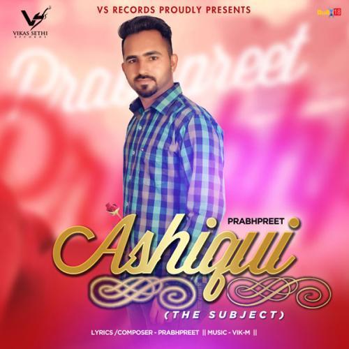 Ashiqui (The Subject)
