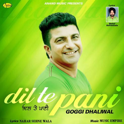 Download Song Ek Passe Tu Babbu: Play & Download Latest Punjabi Song Dil Te Pani By Goggi