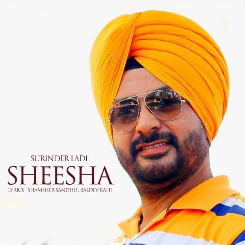 Ajj Vi Chunni Song Ninja: Sheesha - Surinder Laddi