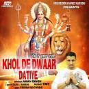 Khol De Dwaar Datiye