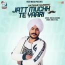 Jatt Muchh Te Yaari