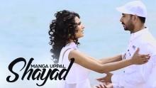 Manga Uppal - Shayad