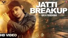 Malki Randhawa - Jatti Vs Breakup