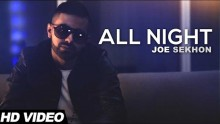 Joe Sekhon - All Nig...